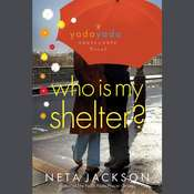Who Is My Shelter?: A Yada Yada House of Hope Novel Audiobook, by Neta Jackson
