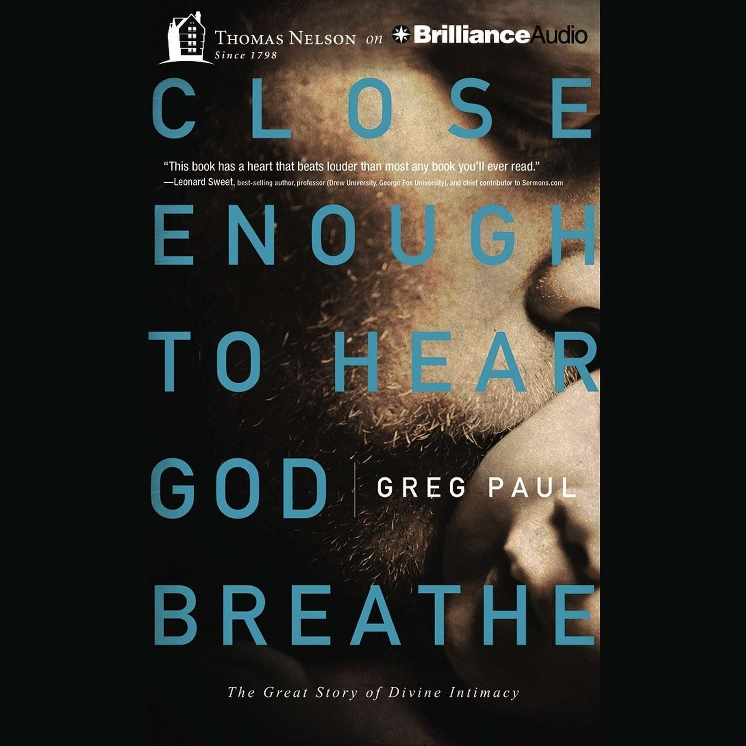 Printable Close Enough to Hear God Breathe: The Great Story of Divine Intimacy Audiobook Cover Art