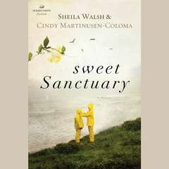 Sweet Sanctuary Audiobook, by Sheila Walsh, Cindy Martinusen-Coloma