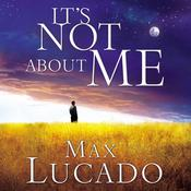It's Not about Me, by Max Lucado
