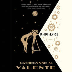 Radiance Audiobook, by Catherynne M. Valente