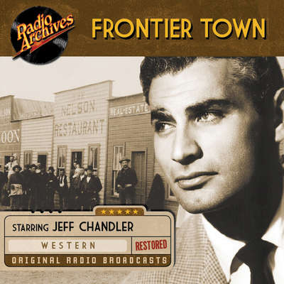 Frontier Town: The Saga of the Roaring West Audiobook, by Dreamscape Media