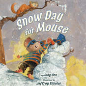 Snow Day for Mouse, by Judy Cox