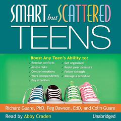 Smart but Scattered Teens Audiobook, by Richard Guare, Peg Dawson, Colin Guare