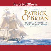 21: The Final Unfinished Voyage of Jack Aubrey Audiobook, by Patrick O'Brian