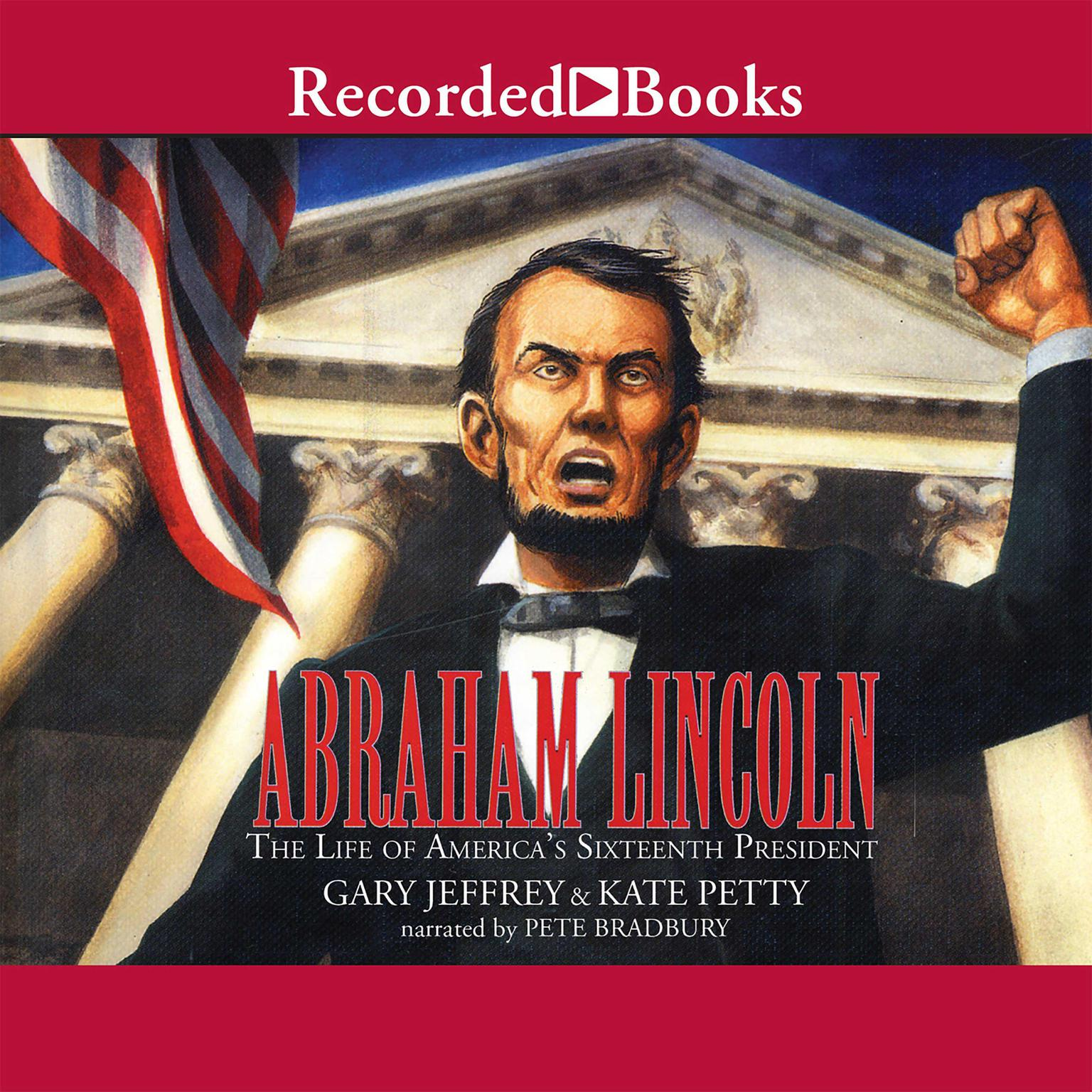 Printable Abraham Lincoln: The Life of America's Sixteenth President Audiobook Cover Art