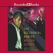 The Accidental Hunter Audiobook, by Nelson George