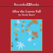 After the Leaves Fall, by Nicole Baart