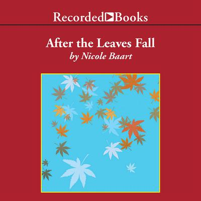 After the Leaves Fall Audiobook, by Nicole Baart