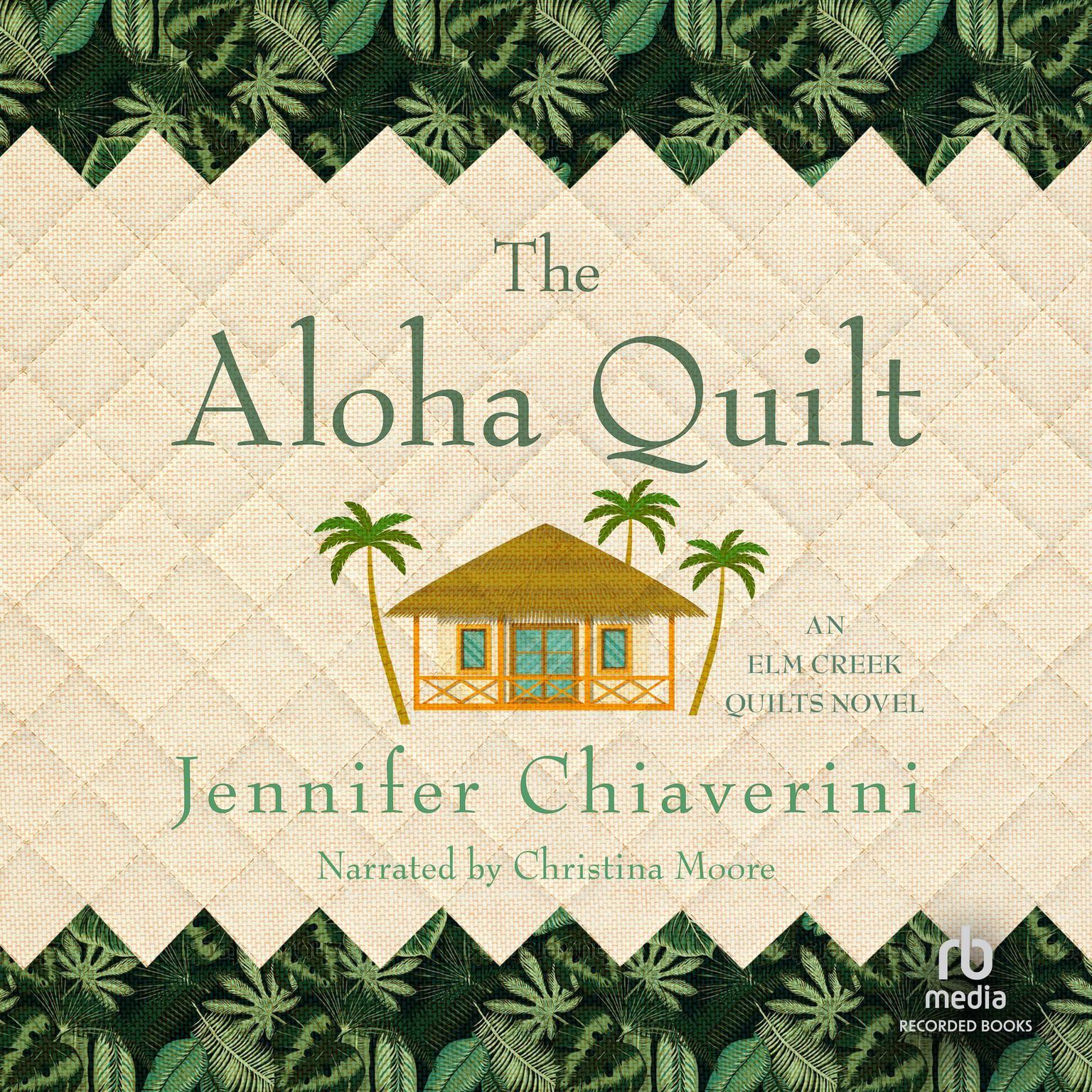 The Aloha Quilt Audiobook, by Jennifer Chiaverini