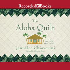 The Aloha Quilt Audiobook, by Jennifer Chiaverini