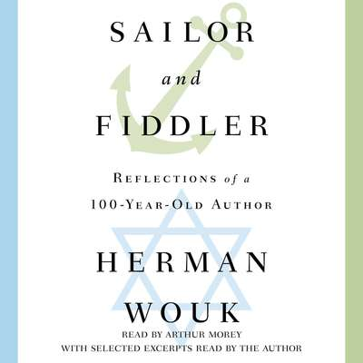 Sailor and Fiddler: Reflections of a 100-Year-Old Author Audiobook, by Herman Wouk