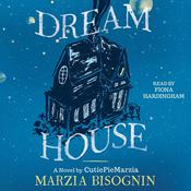 Dream House: A Novel by CutiePieMarzia Audiobook, by Marzia Bisognin