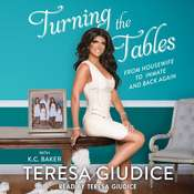 Turning the Tables: From Housewife to Inmate and Back Again Audiobook, by Teresa Giudice, K. C.  Baker