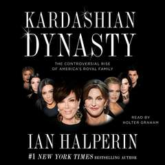 Kardashian Dynasty Audiobook, by Ian Halperin