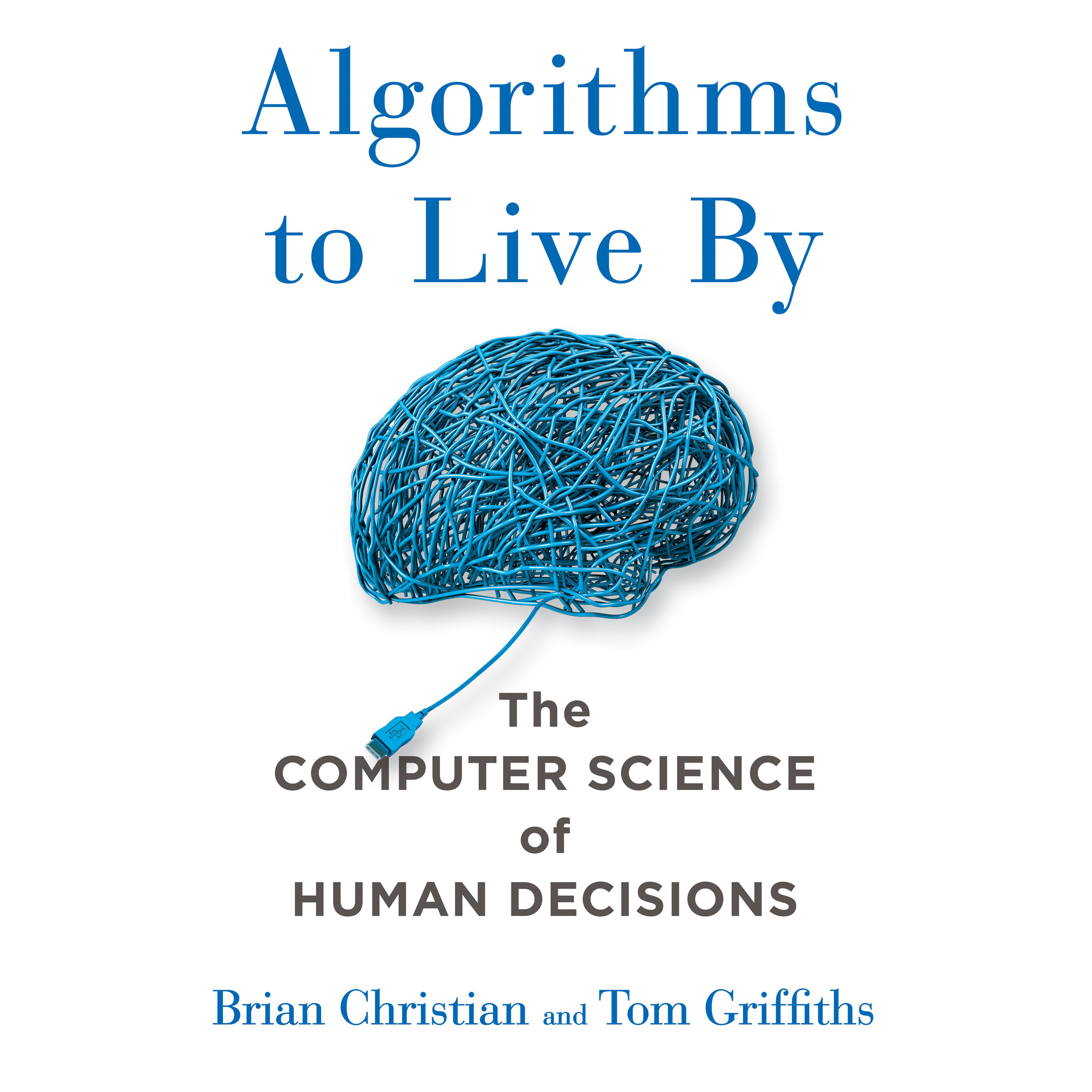 Printable Algorithms to Live By: The Computer Science of Human Decisions Audiobook Cover Art
