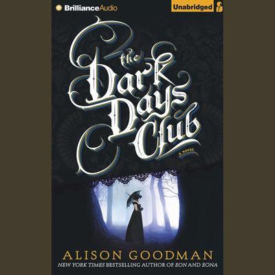 The Dark Days Club Audiobook, by Alison Goodman