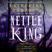 Nettle King Audiobook, by Katherine Harbour