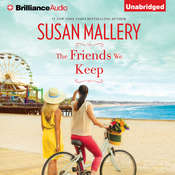 The Friends We Keep Audiobook, by Susan Mallery
