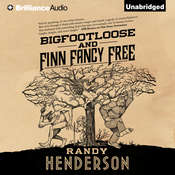 Bigfootloose and Finn Fancy Free: A Darkly Funny Urban Fantasy Audiobook, by Randy Henderson