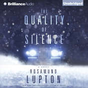 The Quality of Silence: A Novel Audiobook, by Rosamund Lupton
