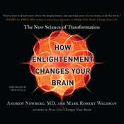 How Enlightenment Changes Your Brain: The New Science of Transformation Audiobook, by Andrew Newberg, Andrew Newberg, M.D., Mark Robert Waldman