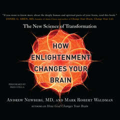 How Enlightenment Changes Your Brain: The New Science of Transformation Audiobook, by Andrew Newberg, Mark Robert Waldman