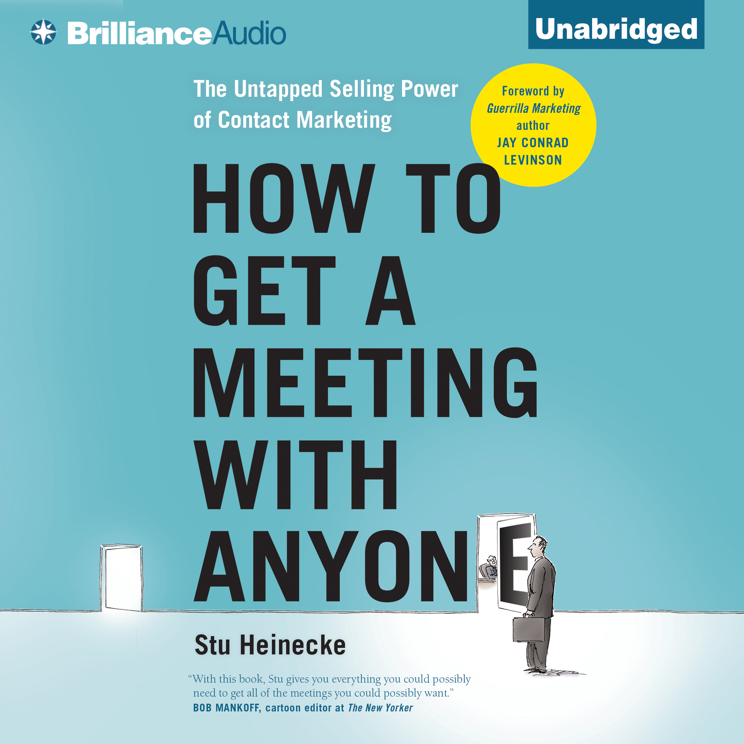 Printable How to Get a Meeting with Anyone: The Untapped Selling Power of Contact Marketing Audiobook Cover Art