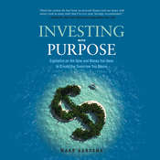 Investing with Purpose: Capitalize on the Time and Money You Have to Create the Tomorrow You Desire Audiobook, by Mark Aardsma