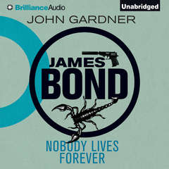 Nobody Lives Forever Audiobook, by John Gardner