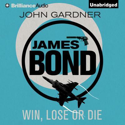 Win, Lose or Die Audiobook, by John Gardner