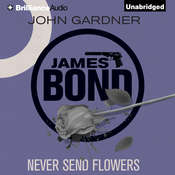 Never Send Flowers Audiobook, by John Gardner