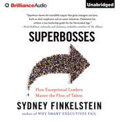Superbosses: How   Exceptional Leaders Master the Flow of Talent, by Sydney Finkelstein