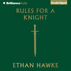 Rules for a Knight Audiobook, by Ethan Hawke