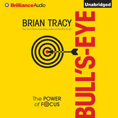 Bulls-Eye: The Power of Focus Audiobook, by Brian Tracy