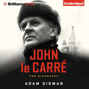 John le Carré: The Biography Audiobook, by Adam Sisman