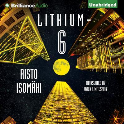 Lithium-6 Audiobook, by Risto Isomäki