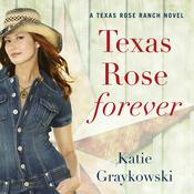 Texas Rose Forever, by Katie Graykowski