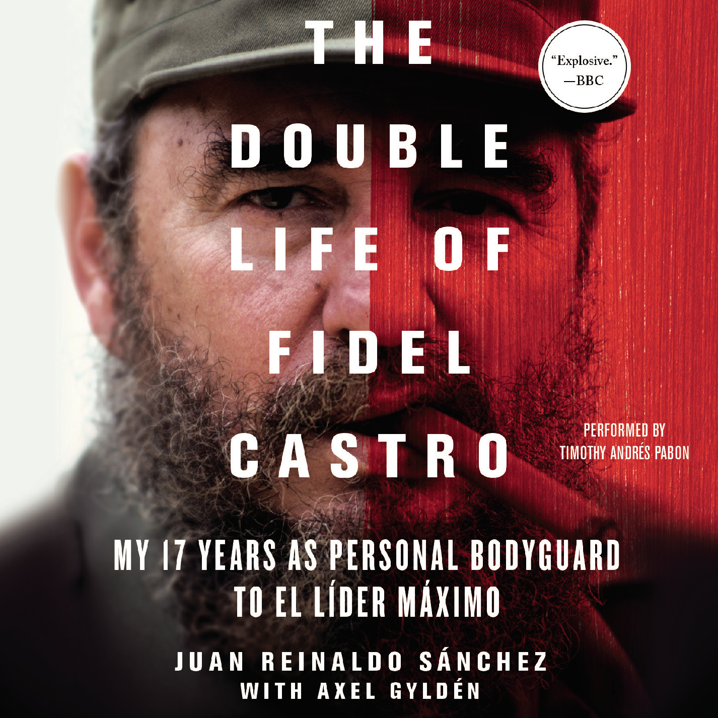 Printable The Double Life of Fidel Castro: My 17 Years as Personal Bodyguard to El Lider Maximo Audiobook Cover Art