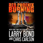 Red Phoenix Burning Audiobook, by Larry Bond, Chris Carlson