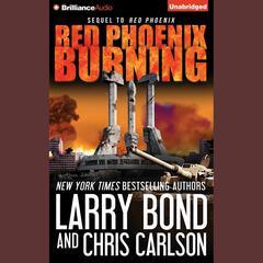 Red Phoenix Burning Audiobook, by Larry Bond, Chris Carlson
