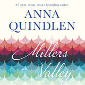 Millers Valley: A Novel, by Anna Quindlen