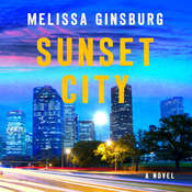 Sunset City: A Novel, by Melissa Ginsburg