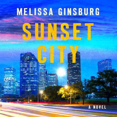 Sunset City: A Novel Audiobook, by Melissa Ginsburg