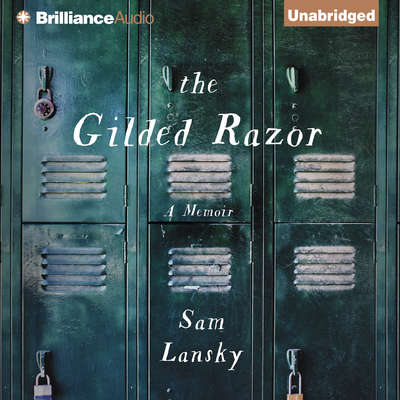 The Gilded Razor: A Memoir Audiobook, by Sam Lansky