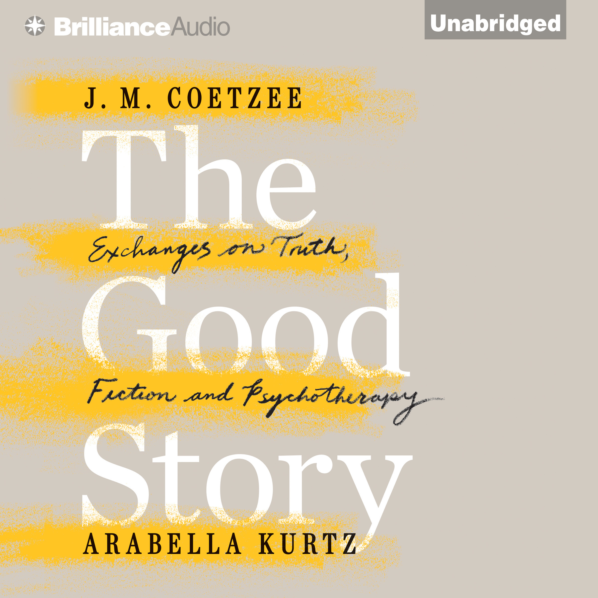 Printable The Good Story: Exchanges on Truth, Fiction and Psychotherapy Audiobook Cover Art