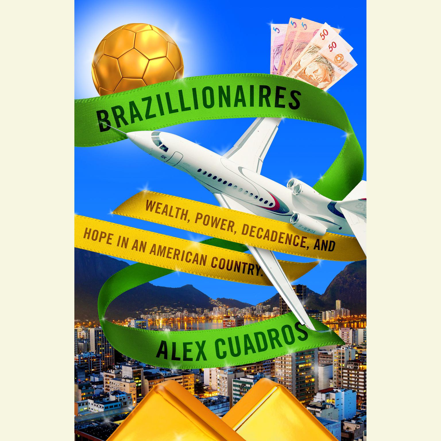 Printable Brazillionaires: Wealth, Power, Decadence, and Hope in an American Country Audiobook Cover Art
