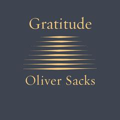 Gratitude Audiobook, by Oliver Sacks