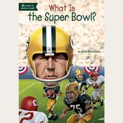 What Is the Super Bowl? Audiobook, by Dina Anastasio