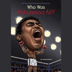 Who Was Muhammad Ali? Audiobook, by James Buckley, James Buckley, James Buckley, James Buckley, James Buckley, James Buckley, James Buckley, James Buckley, James Buckley